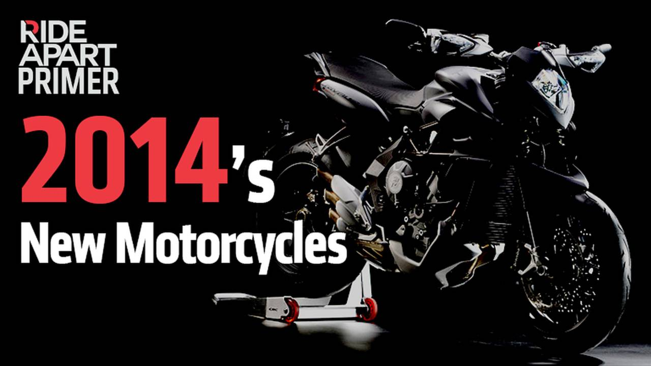 RideApart Primer: 2014's New Motorcycles