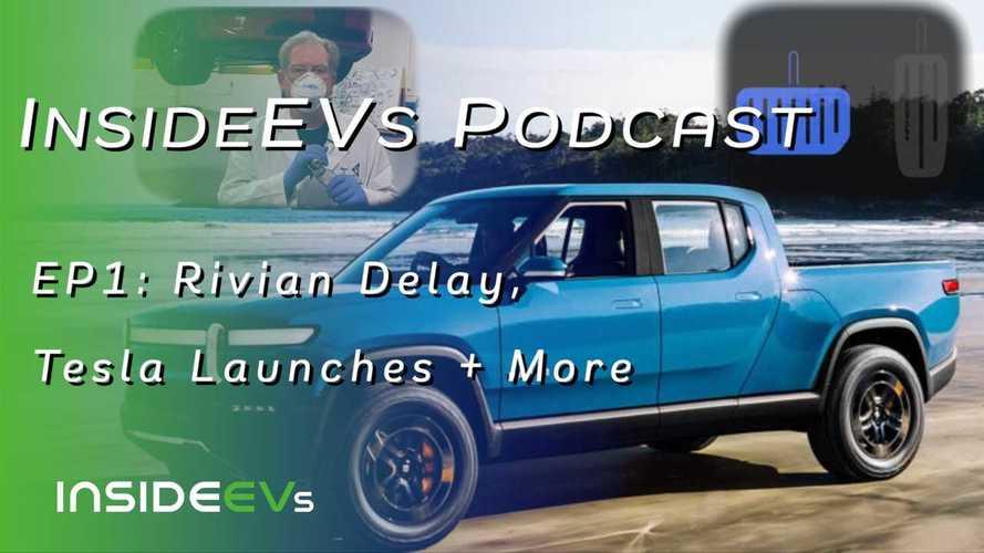 InsideEVs Debuts Weekly Podcast: Rivian Delay, Tesla Model Y Teardown
