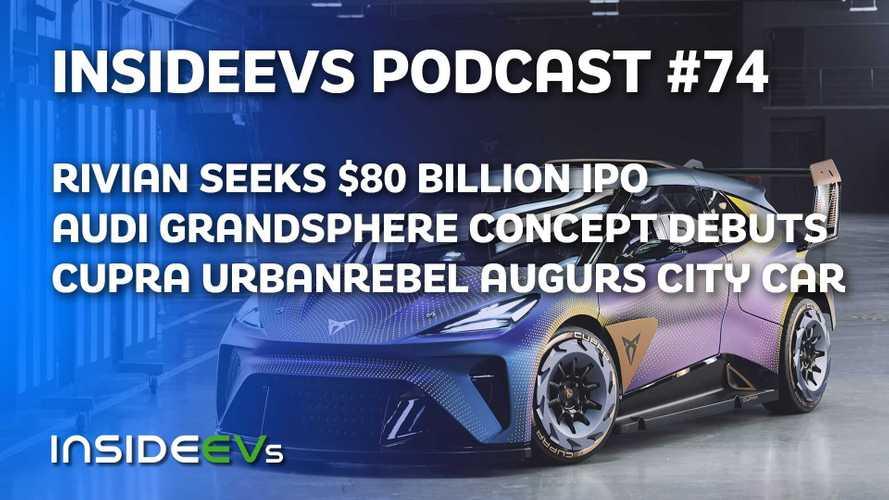 Rivian Seeks $80B IPO, Cupra Urbanrebel, Audi Grandshere Concepts Debut