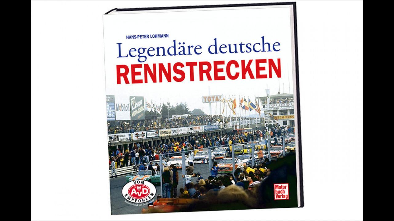 Hans-Peter Lohmann: Legendäre deutsche Rennstrecken