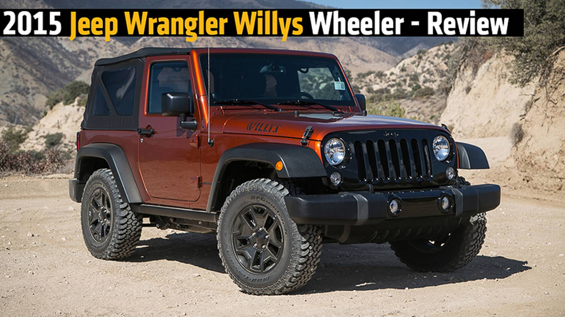 2015 Jeep Wrangler Willys Wheeler Review