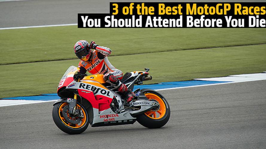 3 of the Best MotoGP Races You Should Attend Before You Die