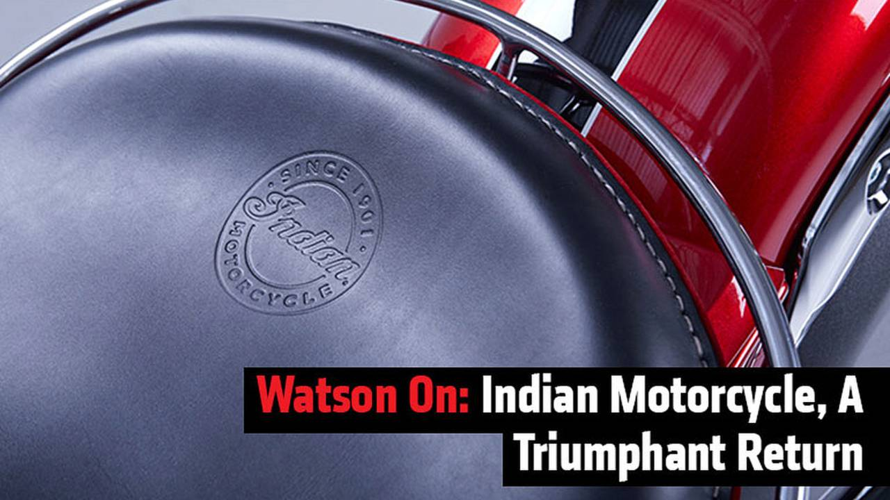 Watson On: Indian Motorcycle, A Triumphant Return