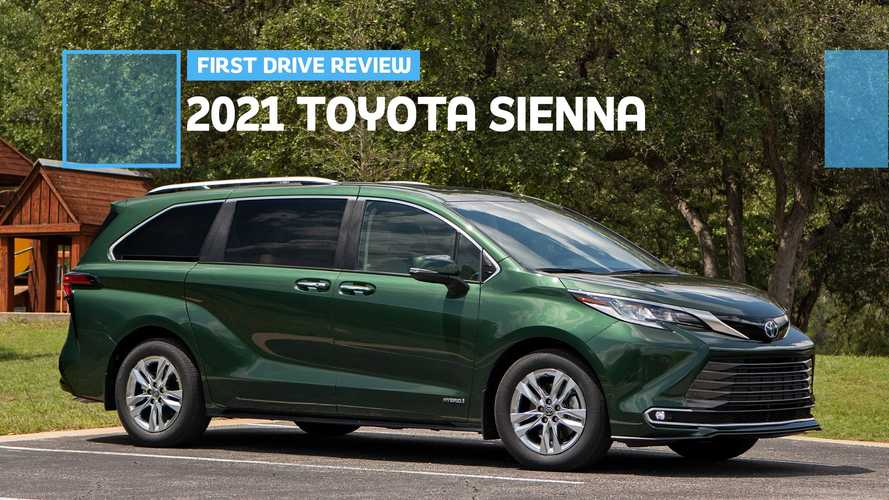 2021 Toyota Sienna First Drive Review: Give It A Chance