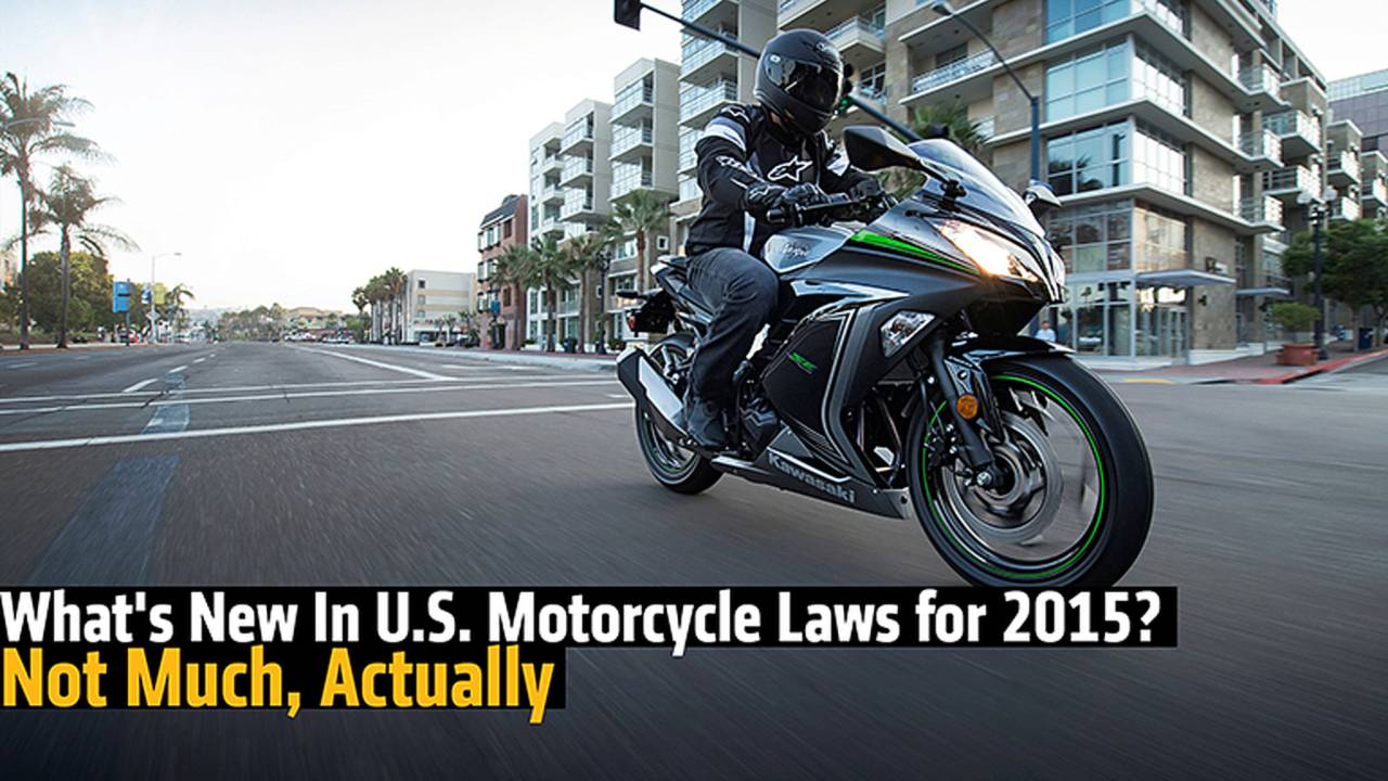 What's New In U.S. Motorcycle Laws for 2015? Not Much, Actually.