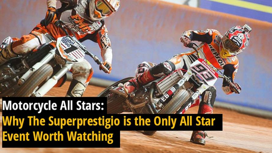 Motorcycle All Stars: Why The Superprestigio is the Only All Star Event Worth Watching