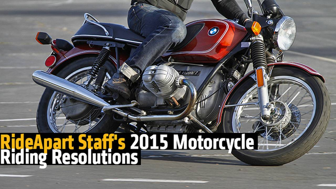 RideApart Staff's 2015 Motorcycle Riding Resolutions