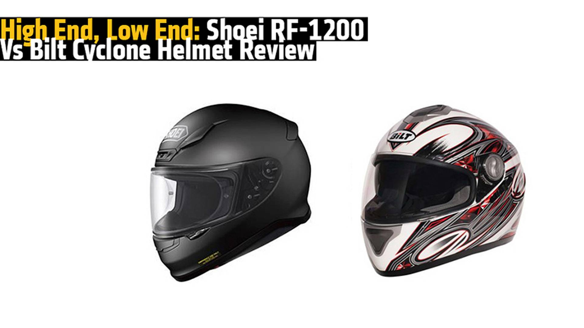 18649c05 High End, Low End: Shoei RF-1200 Vs Bilt Cyclone Helmet Review