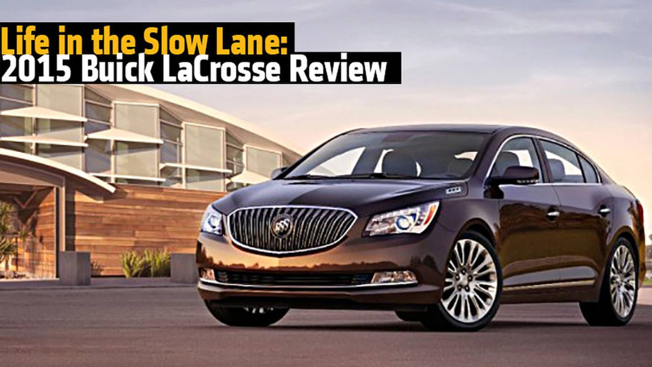 Life in the Slow Lane: 2015 Buick LaCrosse Review