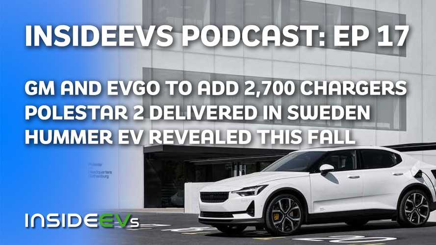 GM And EVgo To Expand Fast-Charge Network, Polestar 2 Hits Job One