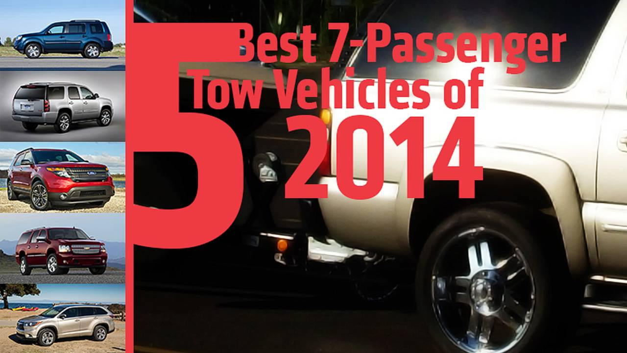 5 Best Seven-Passenger Tow Vehicles of 2014