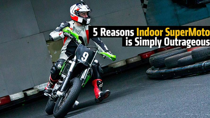 5 Reasons Indoor SuperMoto is Simply Outrageous