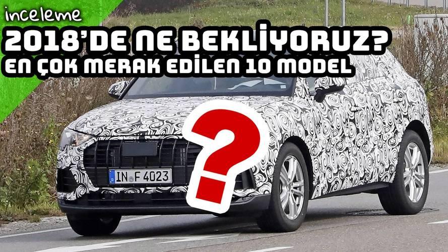 2018 yılının merakla beklenen 10 otomobili