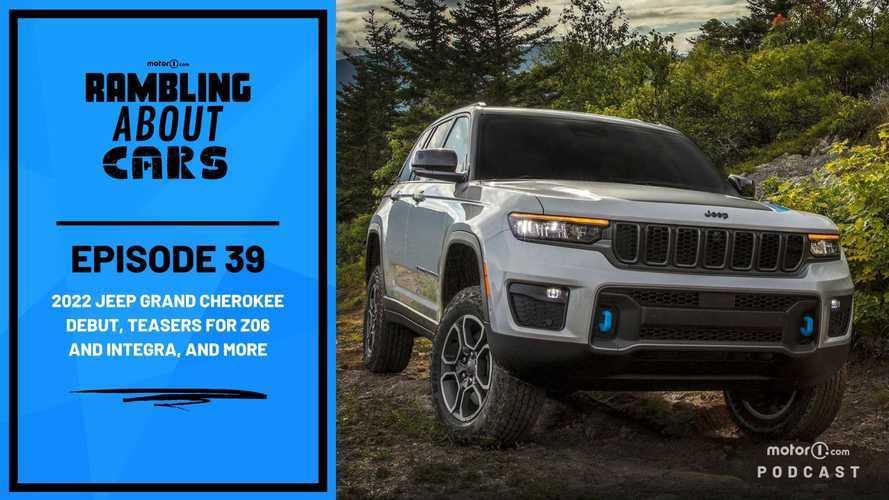 2022 Jeep Grand Cherokee Debut, Z06 And Integra, Teaser Fatigue: RAC 39