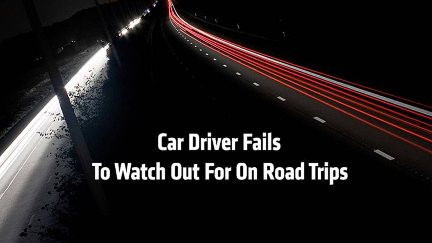 10 Driver Fails To Watch Out For On Road Trips - Plus, How To Avoid Them