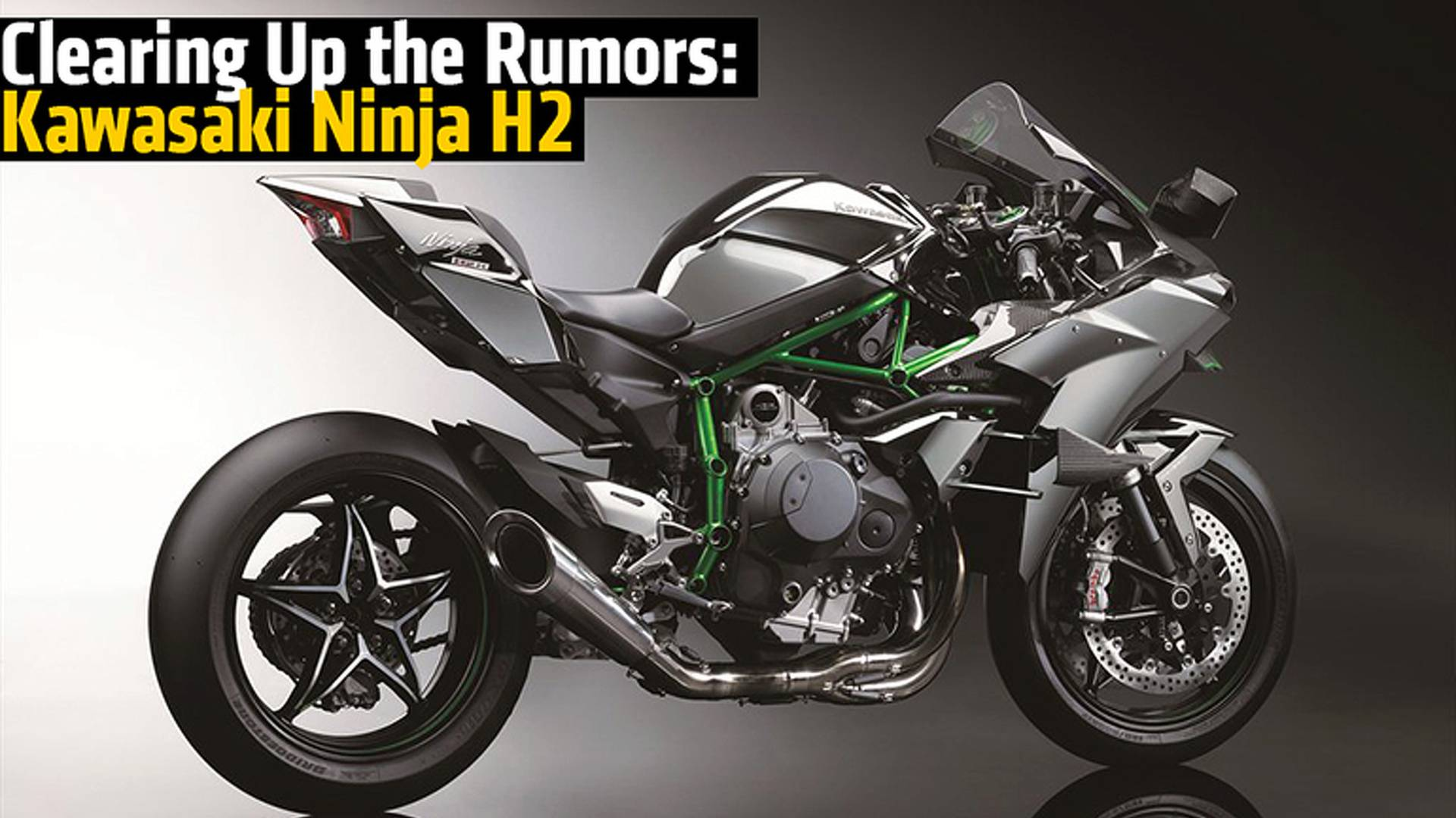 Clearing Up The Rumors Kawasaki Ninja H2