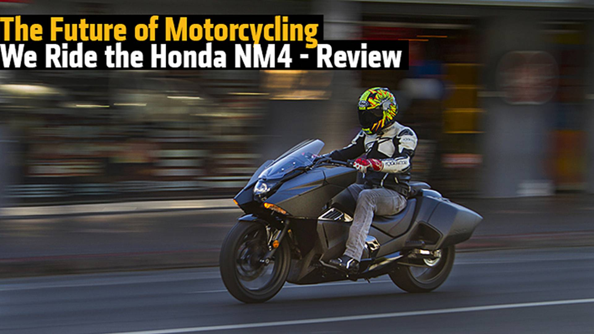 The Future Of Motorcycling We Ride The Honda Nm4 Review