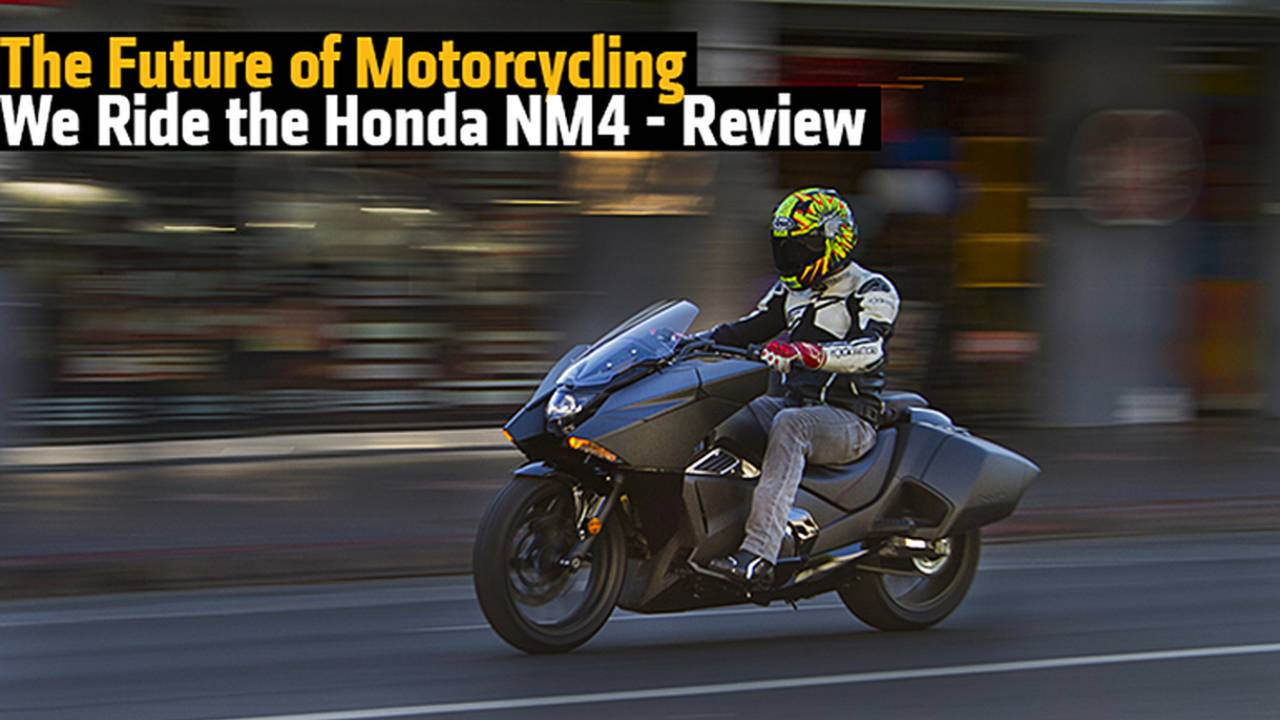 The Future of Motorcycling, We Ride the Honda NM4 - Review