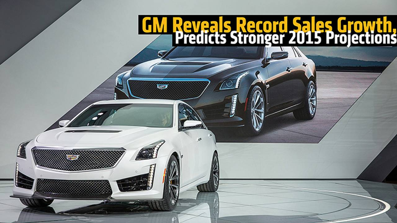 GM Reveals Record Sales Growth, Predicts Stronger 2015 Projections