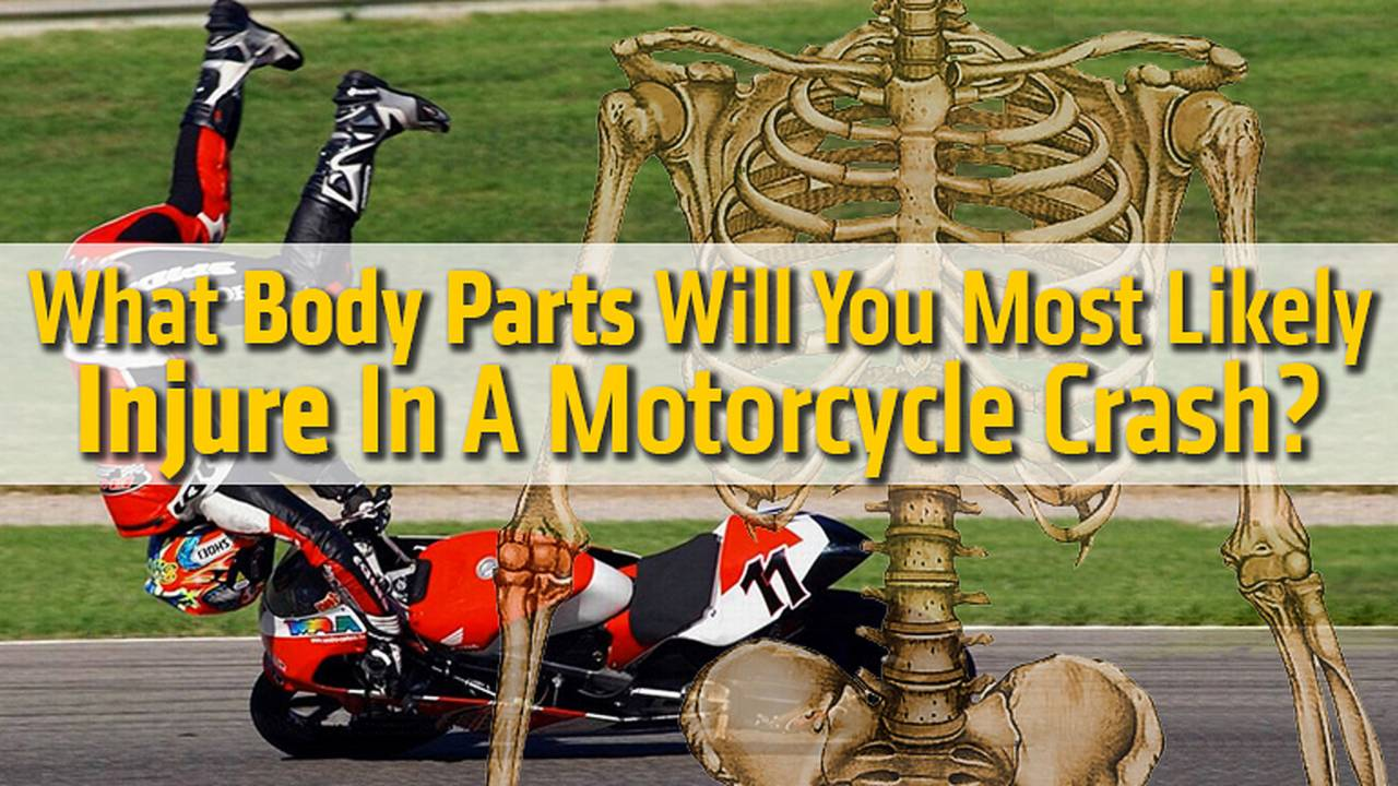 What Body Parts Will You Most Likely Injure In A Motorcycle Crash?