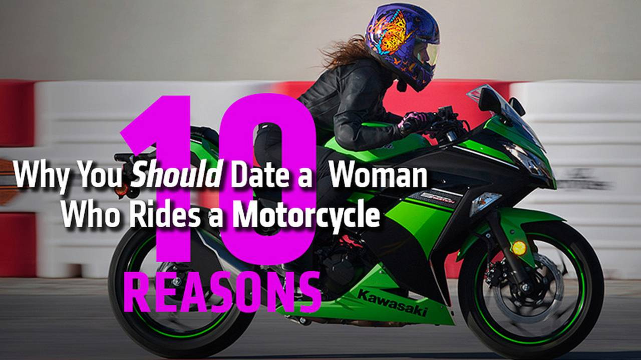 10 Reasons Why You Should Date a Woman Who Rides a Motorcycle