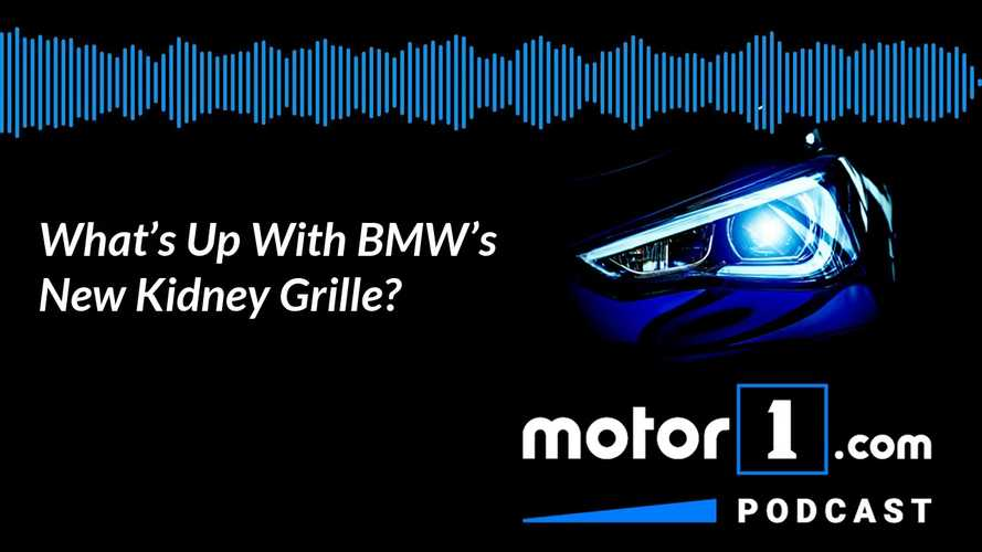 What's Up With BMW's New Kidney Grille? Podcast #23