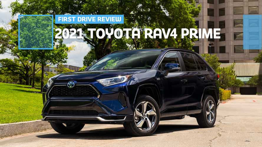 2021 Toyota RAV4 Prime First Drive Review: Plug And Play