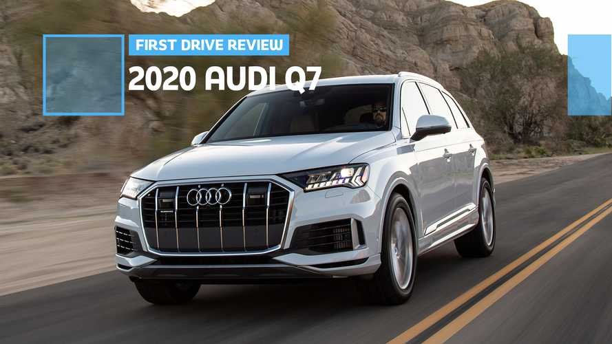 2020 Audi Q7 First Drive Review: Smarter And Sharper