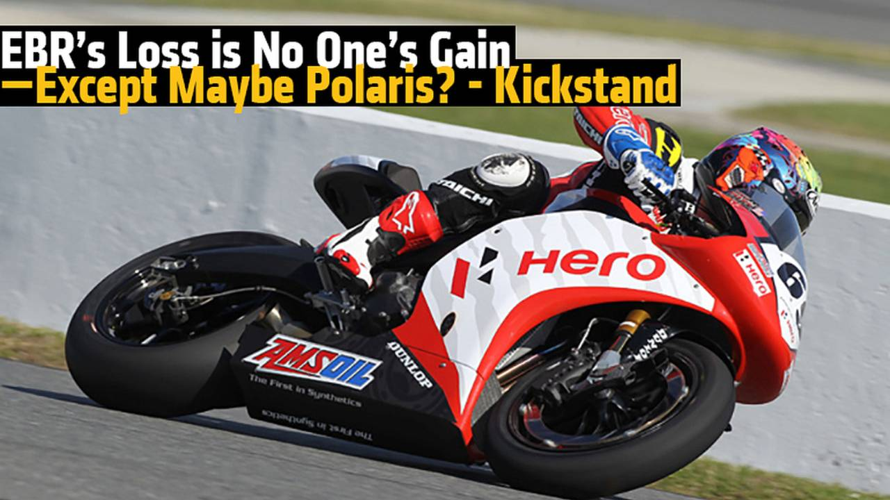 EBR's Loss is No One's Gain—Except Maybe Polaris? - Kickstand