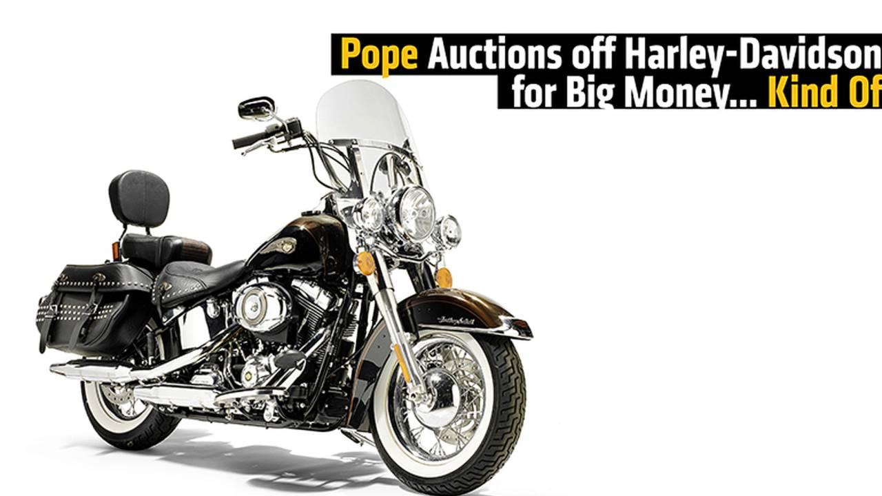 Pope Auctions off Harley-Davidson for Big Money… Kind Of