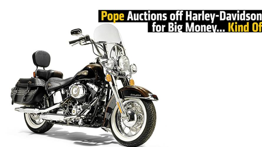 Pope Auctions off Harley-Davidson for Big Money… Kind Of
