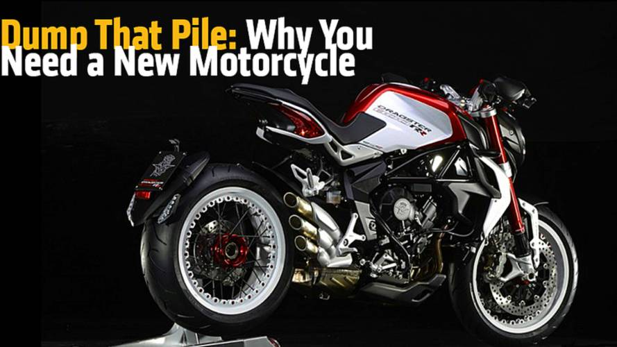 Dump That Pile: Why You Need a New Motorcycle
