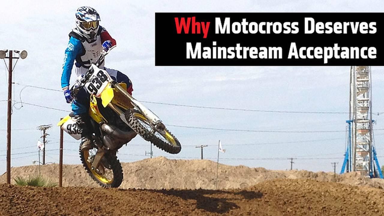 Why Motocross Deserves Mainstream Acceptance