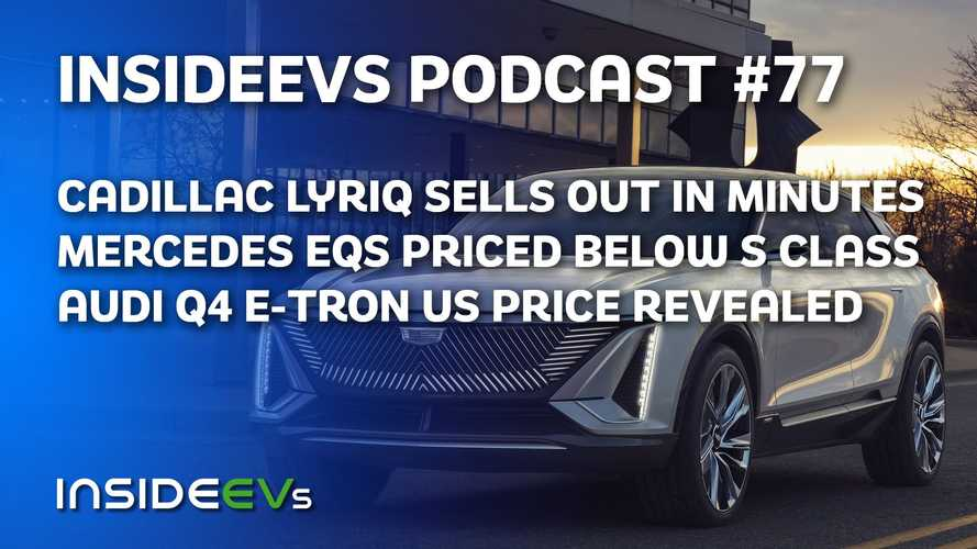 Cadillac Lyriq Sell Out, Mercedes EQS And Audi Q4 E-Tron Prices Drop