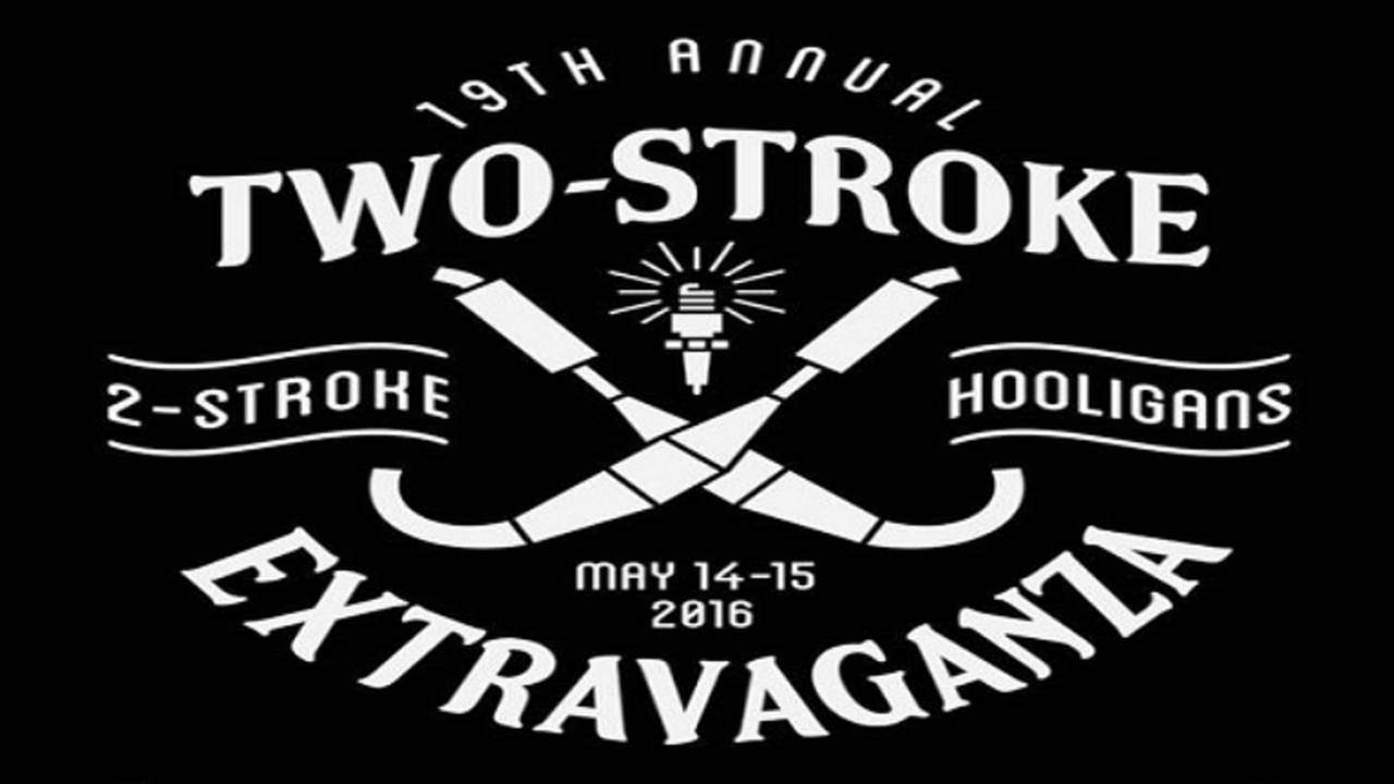 Smoke 'Em if You've Got 'Em — 19th Annual Two-Stroke Extravaganza