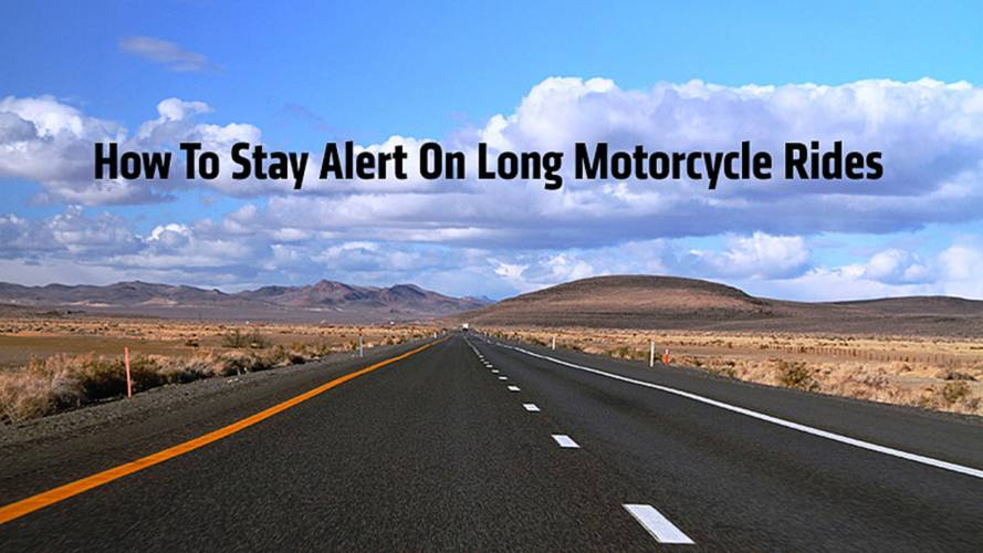 How To Stay Alert On Long Motorcycle Rides
