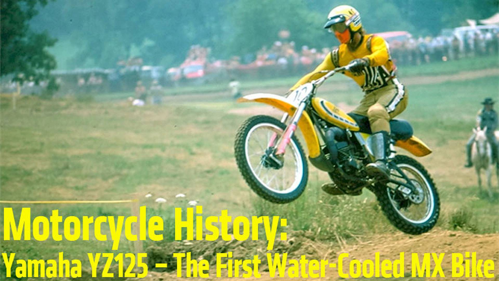 Motorcycle History: Yamaha YZ125 – The First Water-Cooled MX Bike