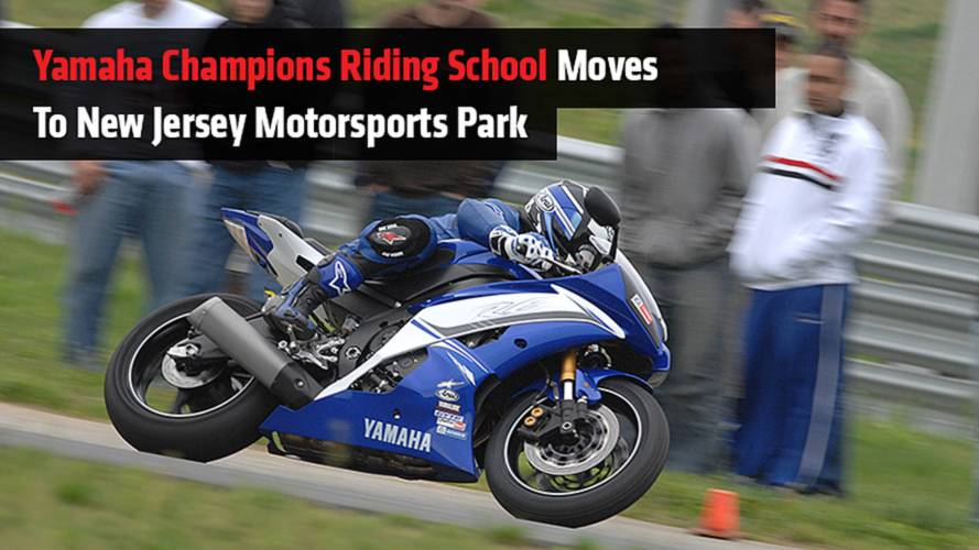 Yamaha Champions Riding School Moves to New Jersey Motorsports Park
