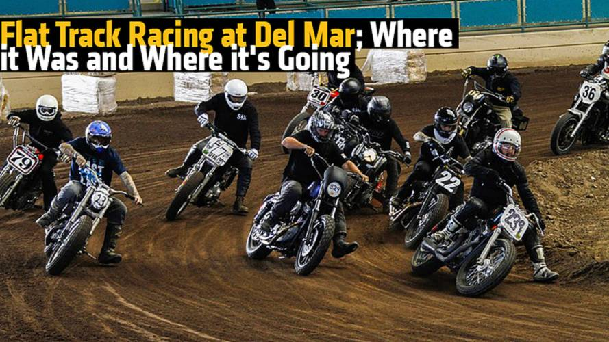 Flat Track Racing at Del Mar; Where it Was and Where it's Going