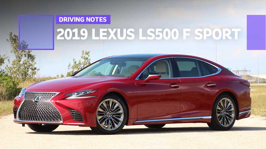 2019 Lexus LS 500 F Sport Driving Notes: Large, Not In Charge