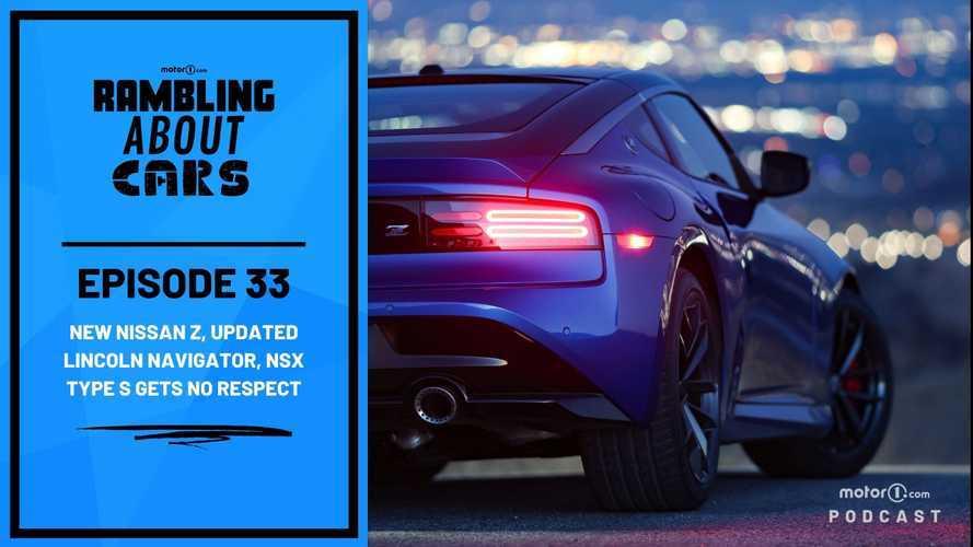 New Nissan Z, Lincoln Navigator Updates, NSX Gets No Respect: RAC #33
