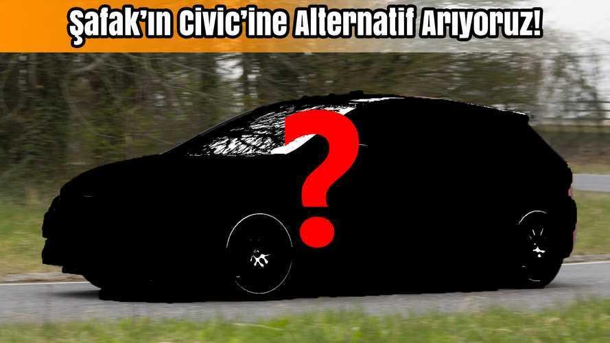 Honda Civic'e alternatif arıyoruz!
