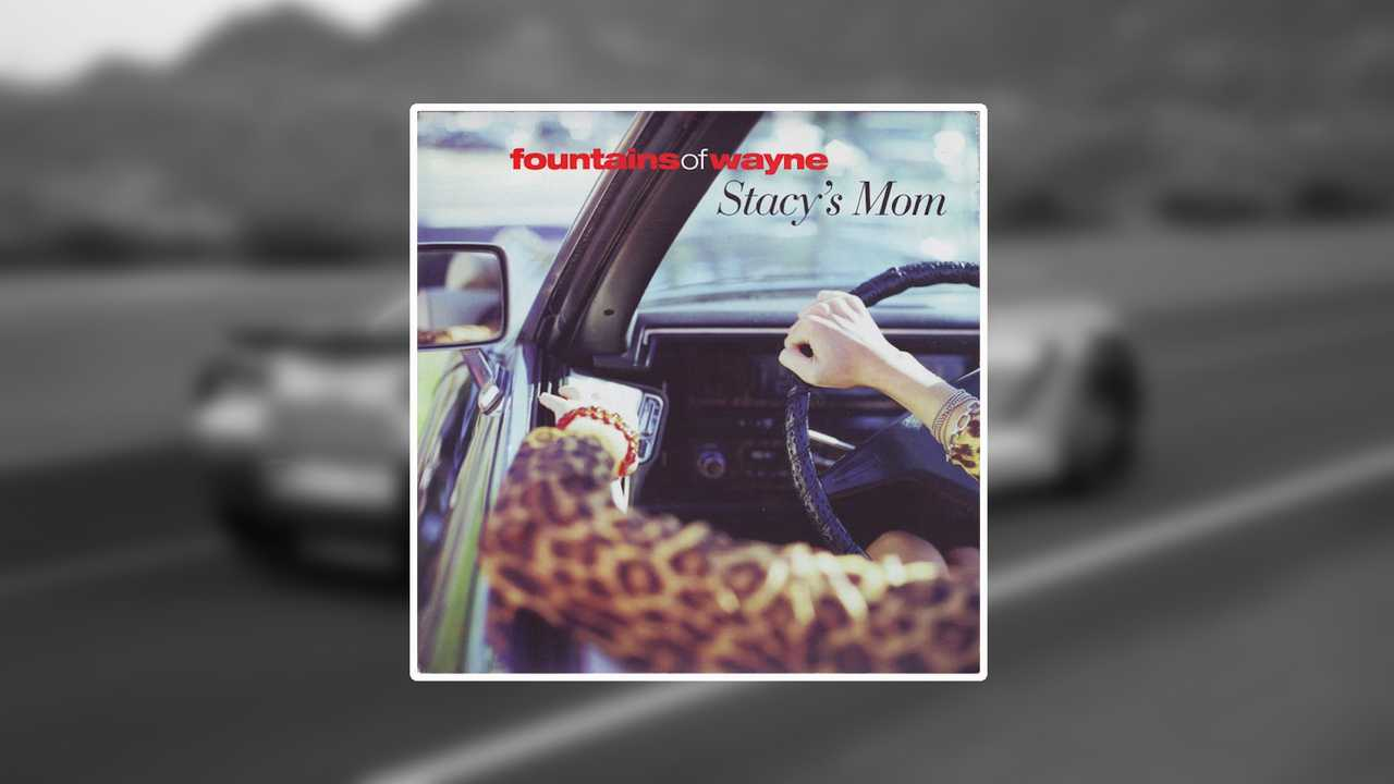 7. Stacy's Mom - Fountains Of Wayne