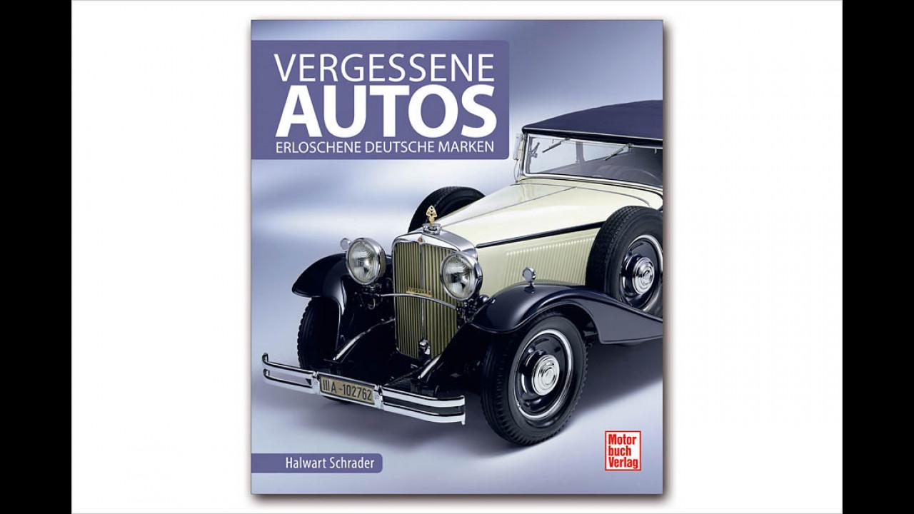 Schrader: Vergessene Autos – Erloschene deutsche Marken