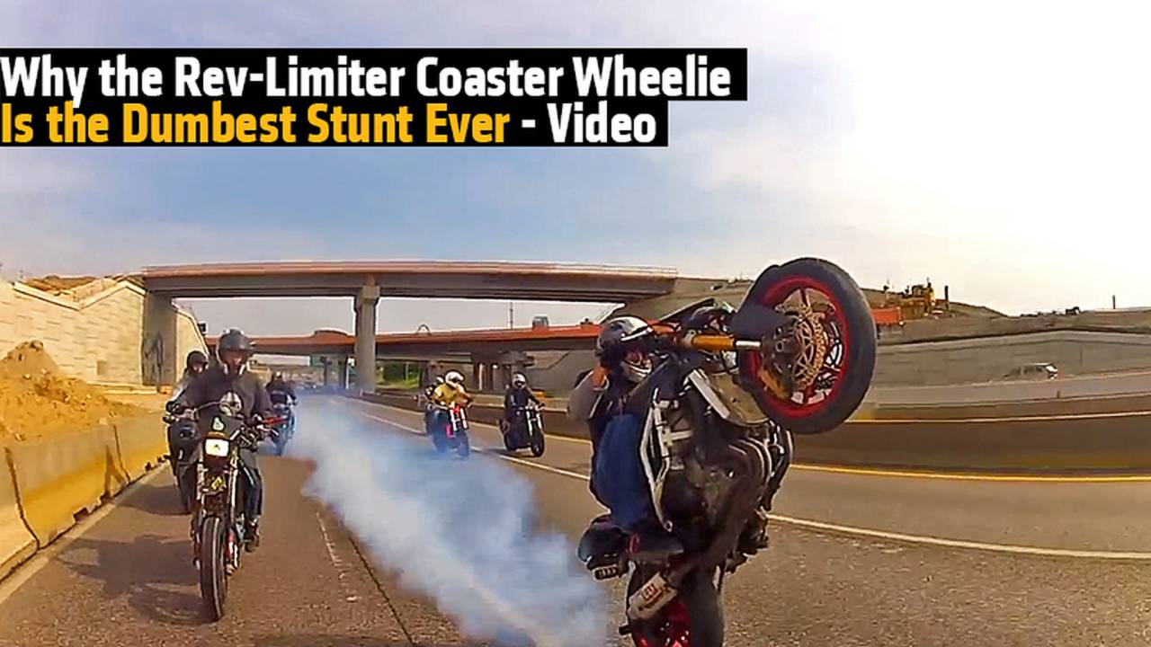 Why the Rev-Limiter Coaster Wheelie Is the Dumbest Stunt Ever - Video
