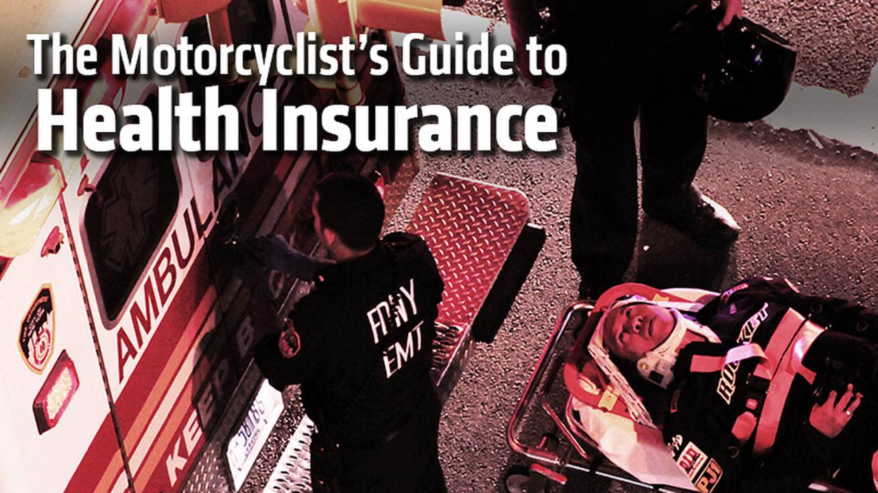 The Motorcyclist's Guide To Health Insurance