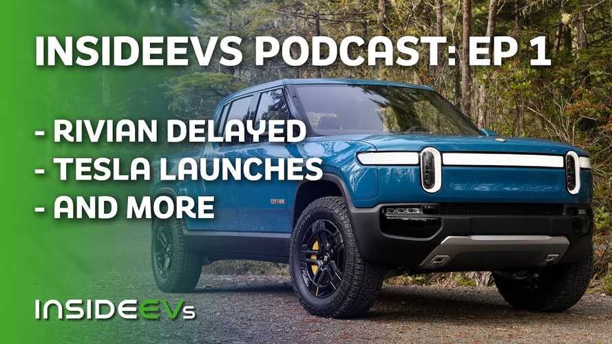 InsideEVs Debuts Weekly Podcast: Rivian Delay, Tesla Model Y Teardown