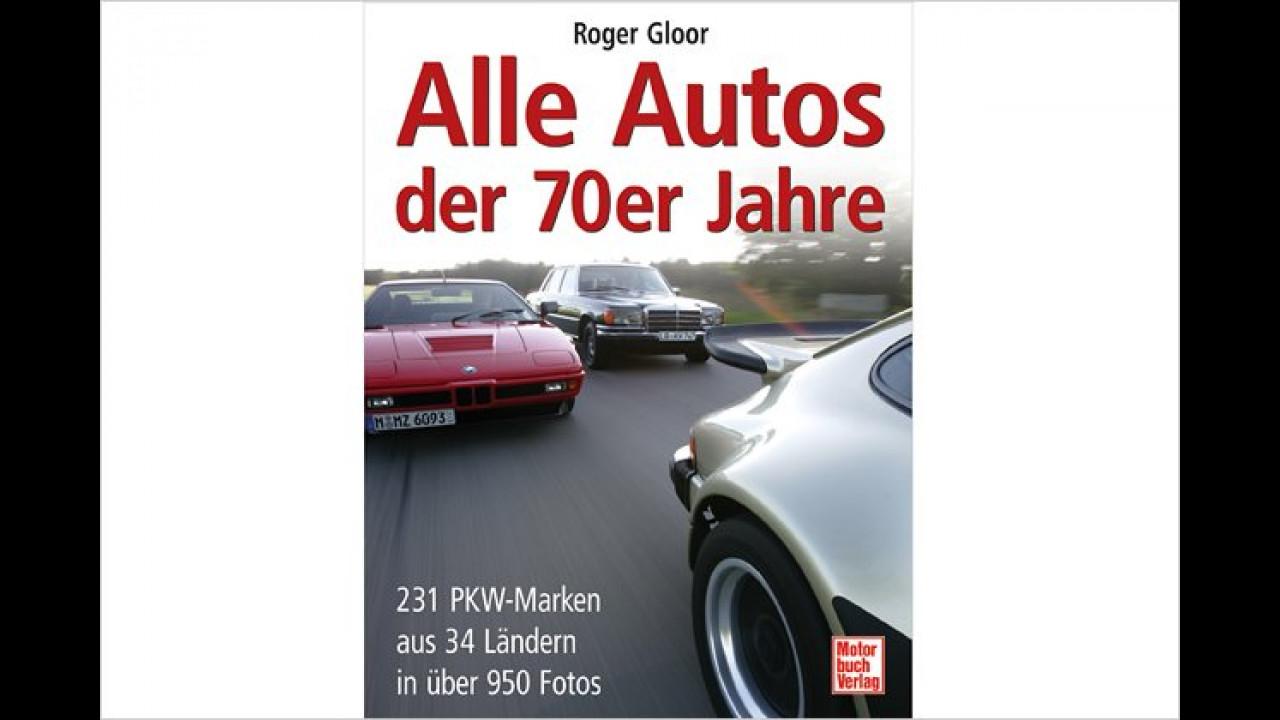Roger Gloor: Alle Autos der 70er Jahre