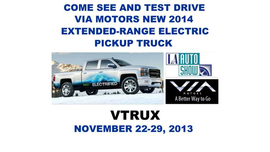"Via Motors VTRUX to be Available for Public Test Drives at LA Auto Show; Via to Unveil ""Surprise"" in LA Too"