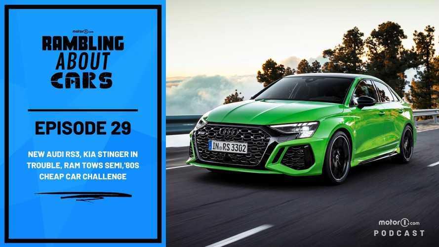 Audi RS3, Kia Stinger Might Die, Ram Tows Semi, And '80s Cars: RAC #29